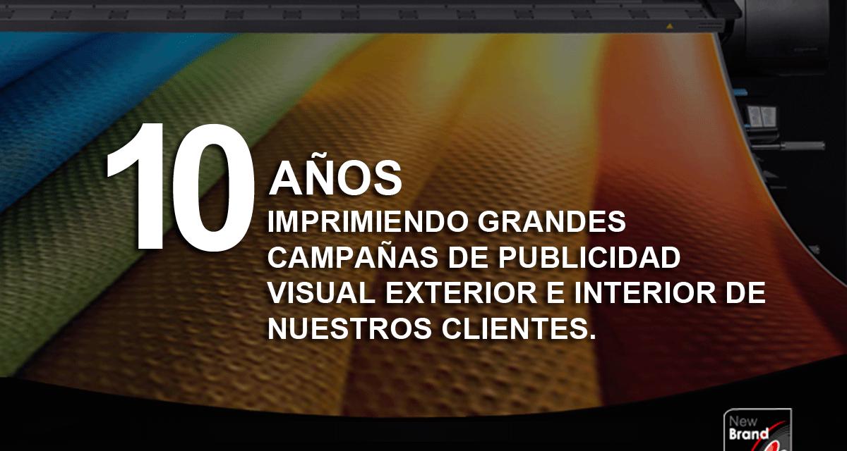 New Brand: Cumplimos 10 años dedicados a la publicidad visual exterior e interior